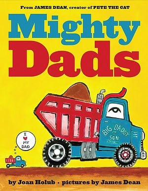 Mighty Dads/Joan Holub, James Dean by Scholastic Corporation/Scholastic Press