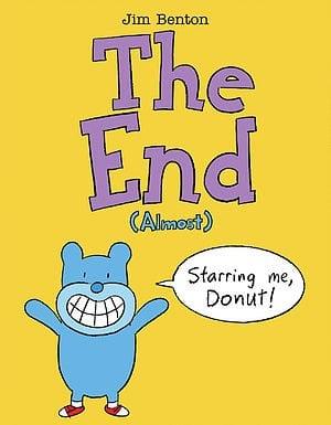 The End (Almost)/Jim Benton by Scholastic Corporation/Scholastic Press