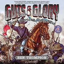 GUTS & GLORY: THE AMERICAN CIVIL WAR by Ben Thompson Read by Will Collyer & Brian Delaney by Hachette Audio