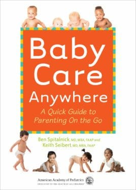 Baby Care Anywhere- A Guick Guide to Parenting on the Go by American Academy of Pediatrics