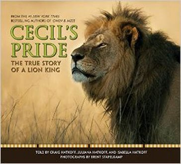 Cecil's Pride- The True Story of a Lion King by Scholastic