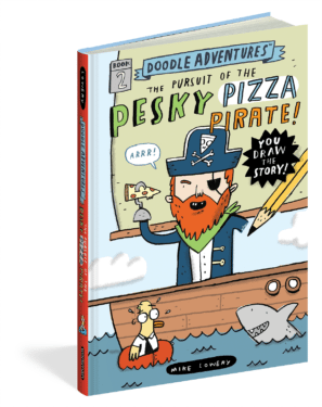 Doodle Adventures- The Pursuit of the Pesky Pizza Pirate! by Workman Publishing