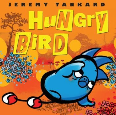 Hungry Bird by Scholastic Press