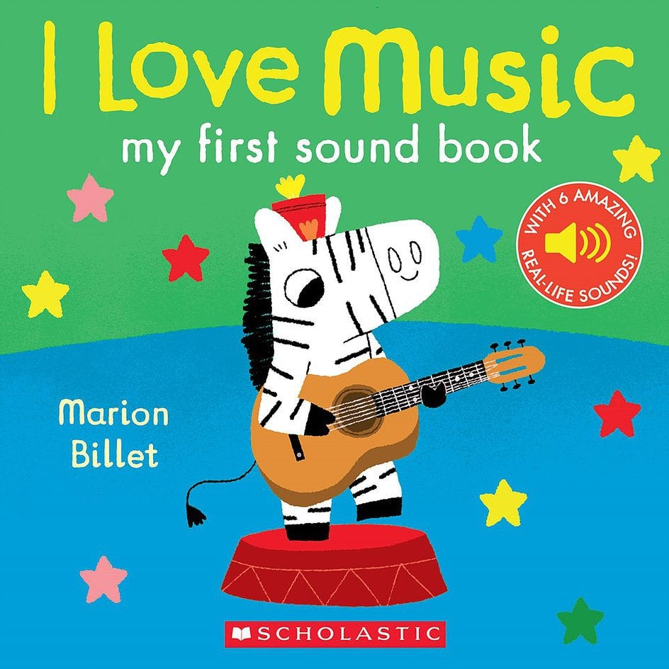 I Love Music- My First Sound Book by Scholastic : Cartwheel Books