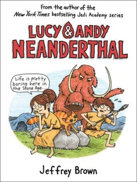 Lucy & Andy Neanderthal by Jeffrey Brown by Crown Books for Young Readers