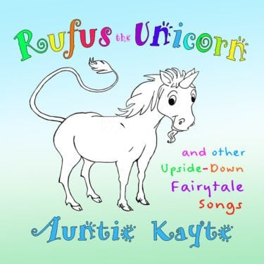 Rufus the Unicorn and Other Upside-Down Fairytale Songs CD from Auntie Kayte