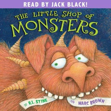 THE LITTLE SHOP OF MONSTERS by Marc Brown, R.L. Stine Read by Jack Black by Hachette Audio
