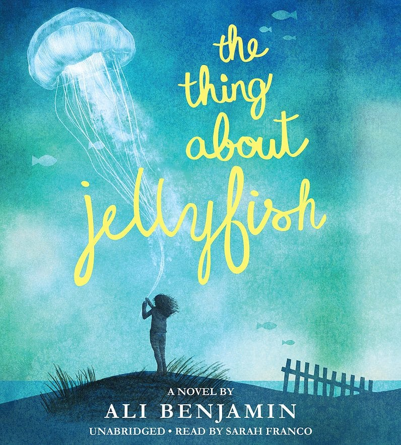 THE THING ABOUT JELLYFISH by Ali Benjamin Read by Sarah Franco by HACHETTE AUDIO