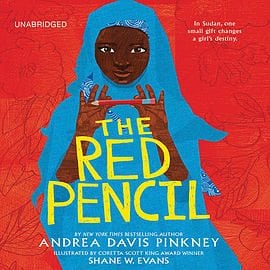 The Red Pencil, written and read by Andrea Davis Pinkney by Hachette Audio