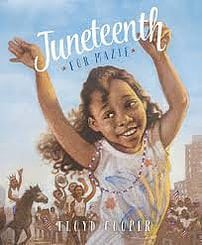 Juneteenth for Mazie by Capstone Young Readers