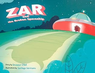 Zar and the Broken Spaceship by Dino O'Dell