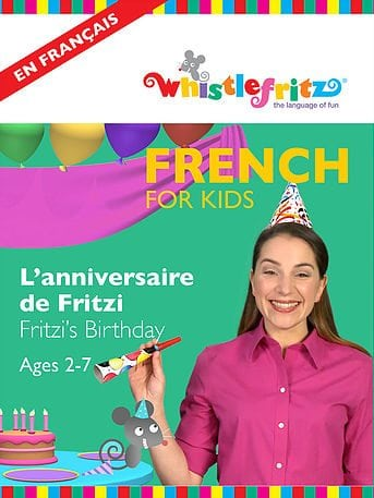 French for Kids: L'anniversaire de Fritzi (Fritzi's Birthday)