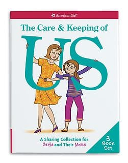 The Care & Keeping of Us: A Sharing Collection for Girls & Their Moms by American Girl