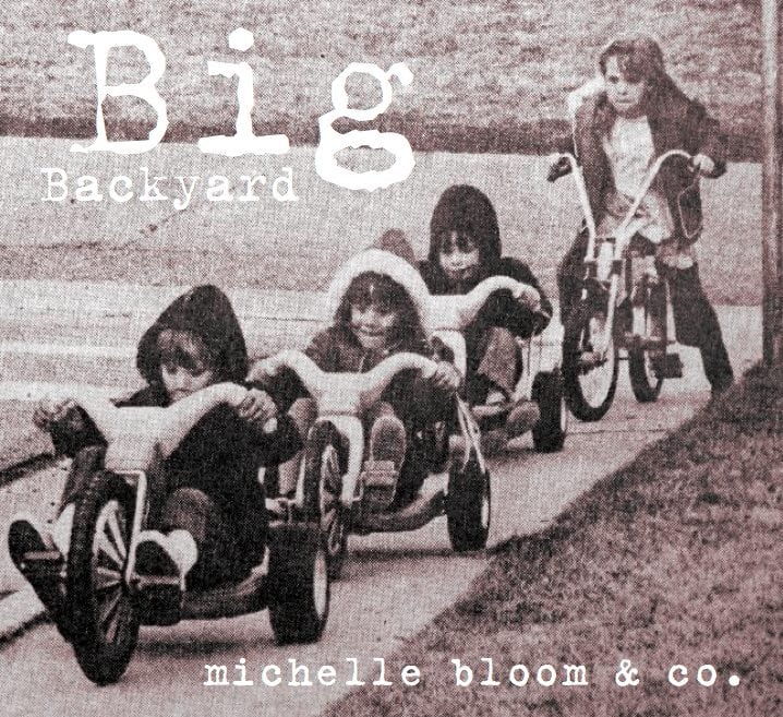 Michelle Bloom & Co. – Big Backyard