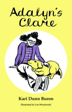 Adalyn's Clare by Kari Dunn Buron; Illustrated by Lou Wisniewski by AAPC Publishing