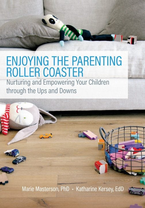 Enjoying the Parenting Roller Coaster- Nurturing and Empowering Your Children through the Ups and Downs by Gryphon House, Inc.