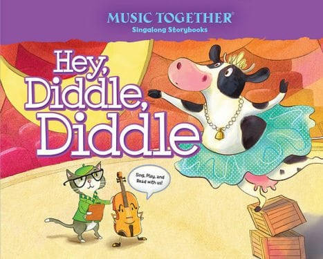 Hey, Diddle, Diddle Music Together Singalong Storybook by Music Together LLC