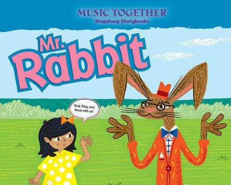 Mr. Rabbit Music Together Singalong Storybook by Music Together LLC