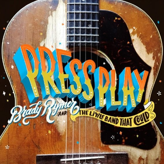 Press Play by Brady Rymer and the Little Band that Could