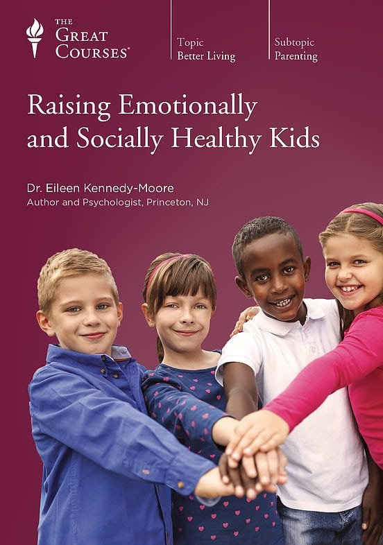 Raising Emotionally and Socially Healthy Kids by The Great Courses