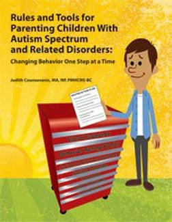 Rules and Tools for Parenting Children With Autism and Related Disorders- Changing Behavior One Step at a Time by AAPC Publishing