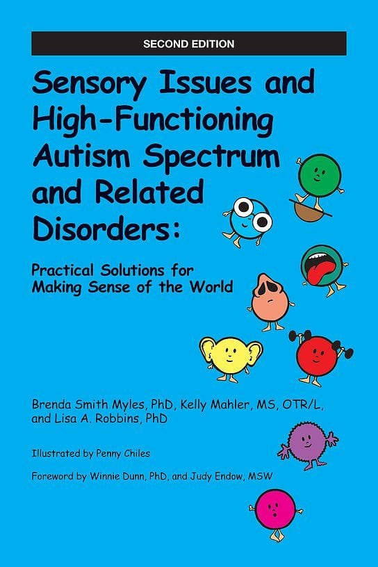 Sensory Issues and High-Functioning Autism Spectrum and Related Disorders, Practical Solutions for Making Sense of the World by AAPC Publishing