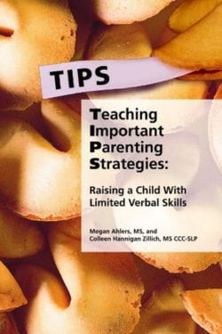 TIPS- Teaching Important Parenting Strategies, Raising a Child With Limited Verbal Skills by AAPC Publishing