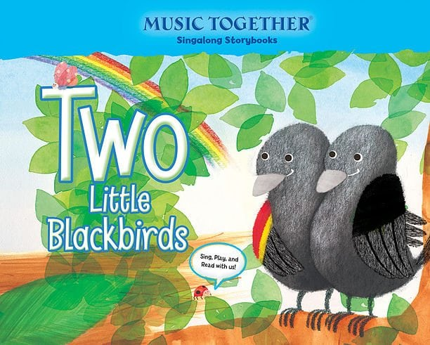 Two Little Blackbirds Music Together Singalong Storybook by Music Together LLC