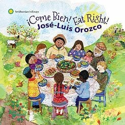¡Come Bien! Eat Right! by José-Luis Orozco