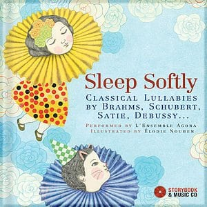 Sleep Softly: Classical Lullabies by Brahms, Schubert, Satie, Debussy ... by The Secret Mountain