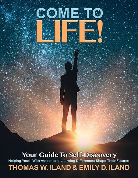 Come to Life! Your Guide to Self-Discovery Helping Youth with Autism and Learning Differences Shape Their Futures English Version and Spanish Version