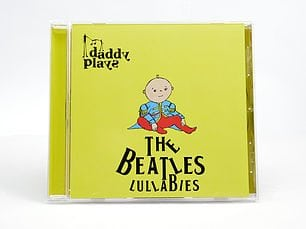 Daddy Plays The Beatles Lullabies by Daddy Plays LLC