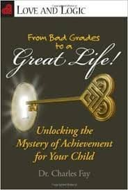From Bad Grades to a Great Life by Love and Logic