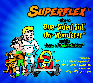 Superflex® Takes on One-Sided Sid, Un-Wonderer and the Team of Unthinkables