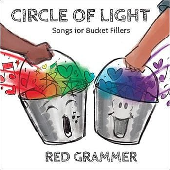 Red Grammer's Circle of Light: Songs for Bucket Fillers by Red Note Records