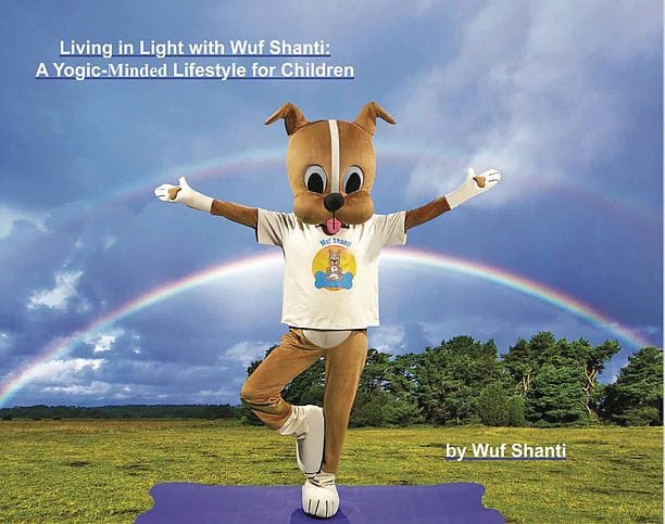 Living in Light with Wuf Shanti: A Yogic-Minded Lifestyle for Children