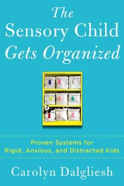 The Sensory Child Gets Organized by Touchstone Books