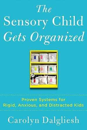 The Sensory Child Gets Organized by Touchstone Books / Simon & Schuster