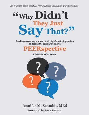 Why Didn't They Just Say That? Teaching Secondary Students With High-Functioning Autism to Decode the Social World Using PEERspective