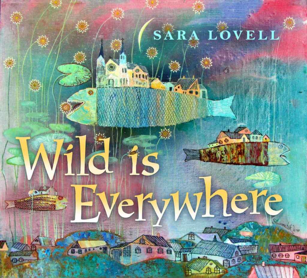 Wild Is Everywhere by Sara Lovell