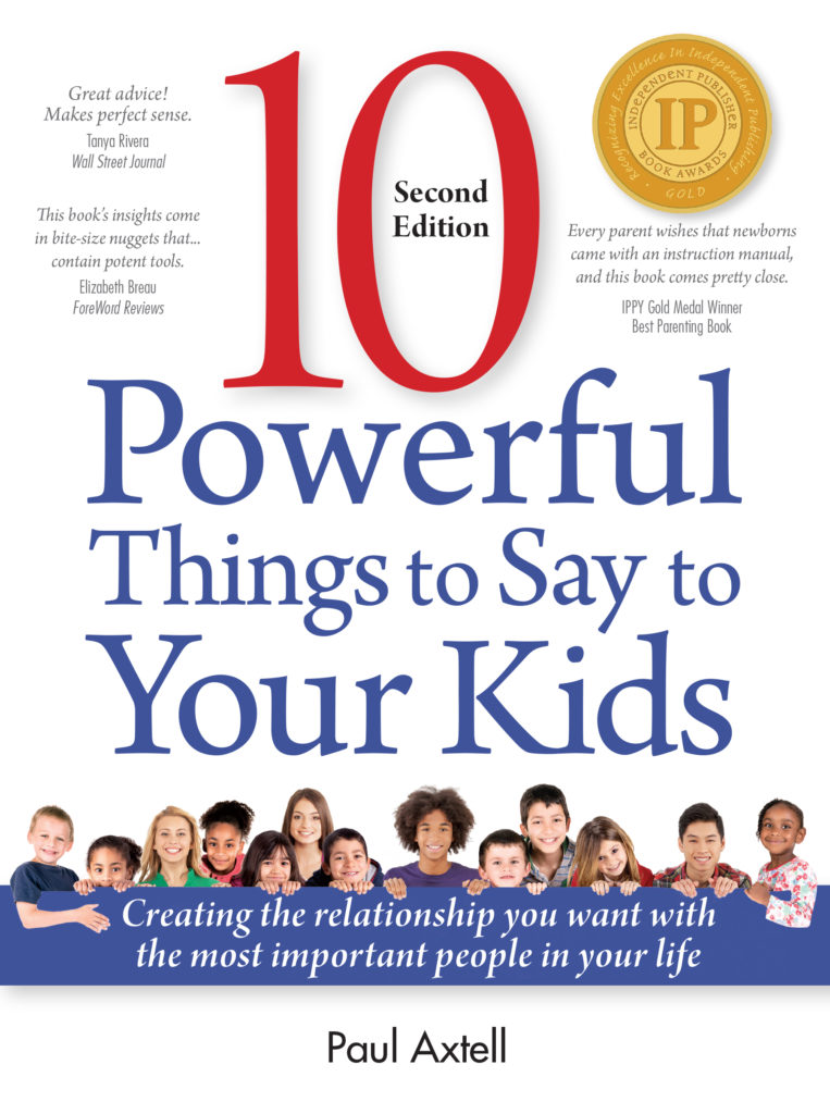 Ten Powerful Things to Say to Your Kids 2nd Edition