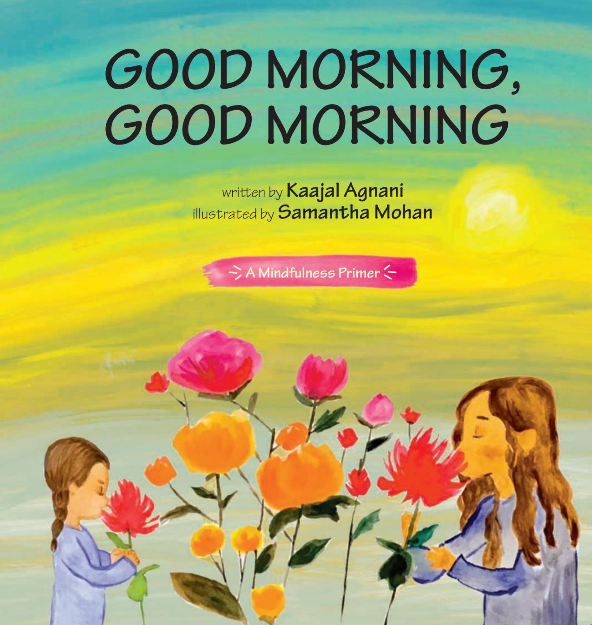 Good Morning, Good Morning by Kaajal Agnani