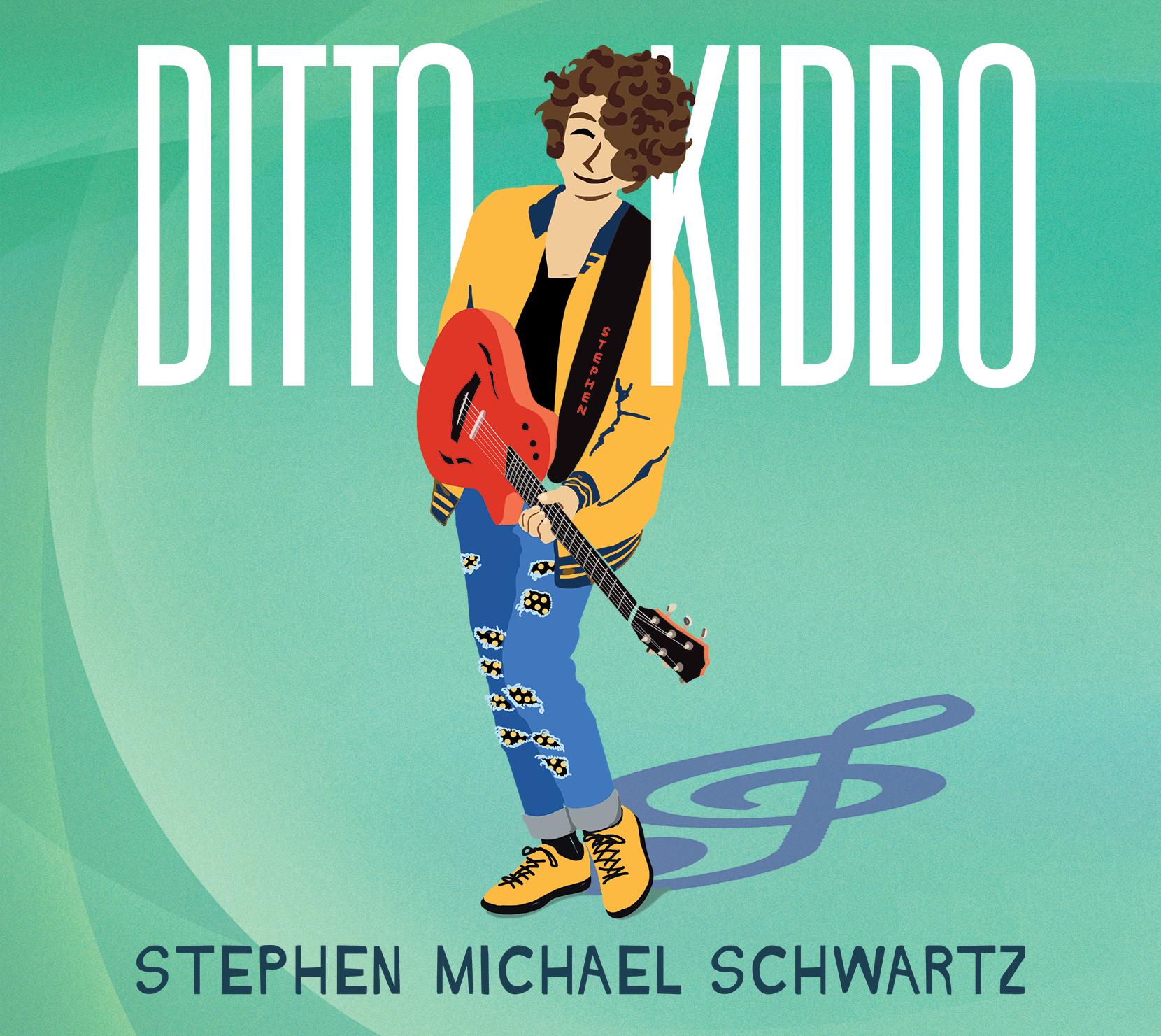 Ditto Kiddo by Stephen Michael Schwartz