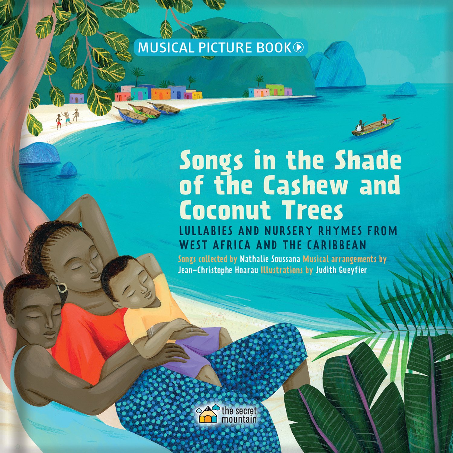 Songs in the Shade of the Cashew and Coconut Trees: Lullabies and Nursery Rhyme from West Africa and the Caribbean