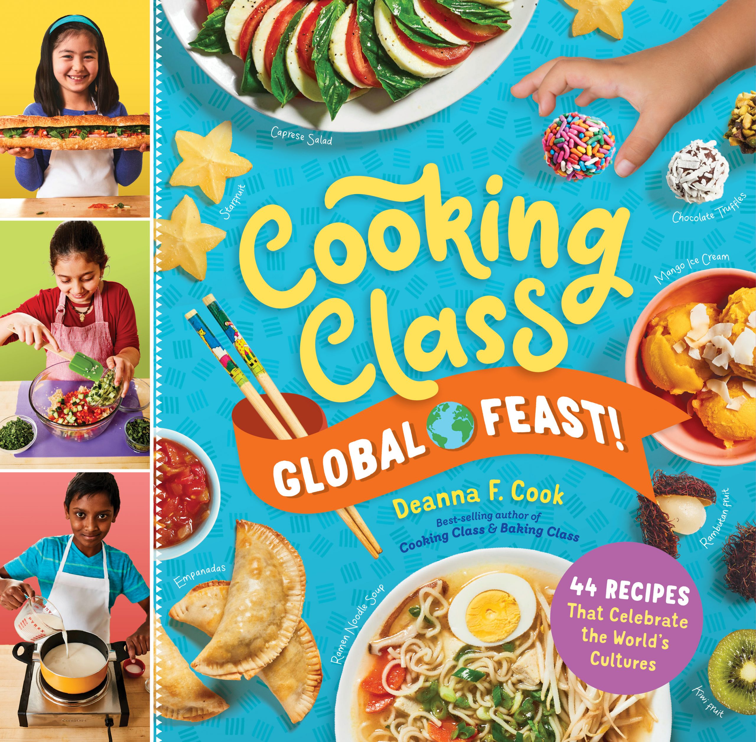 Cooking Class Global Feast! 44 Recipes That Celebrate the World's Cultures