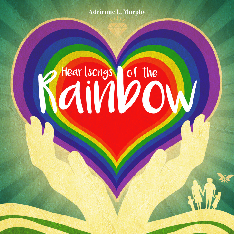 Heartsongs of the Rainbow