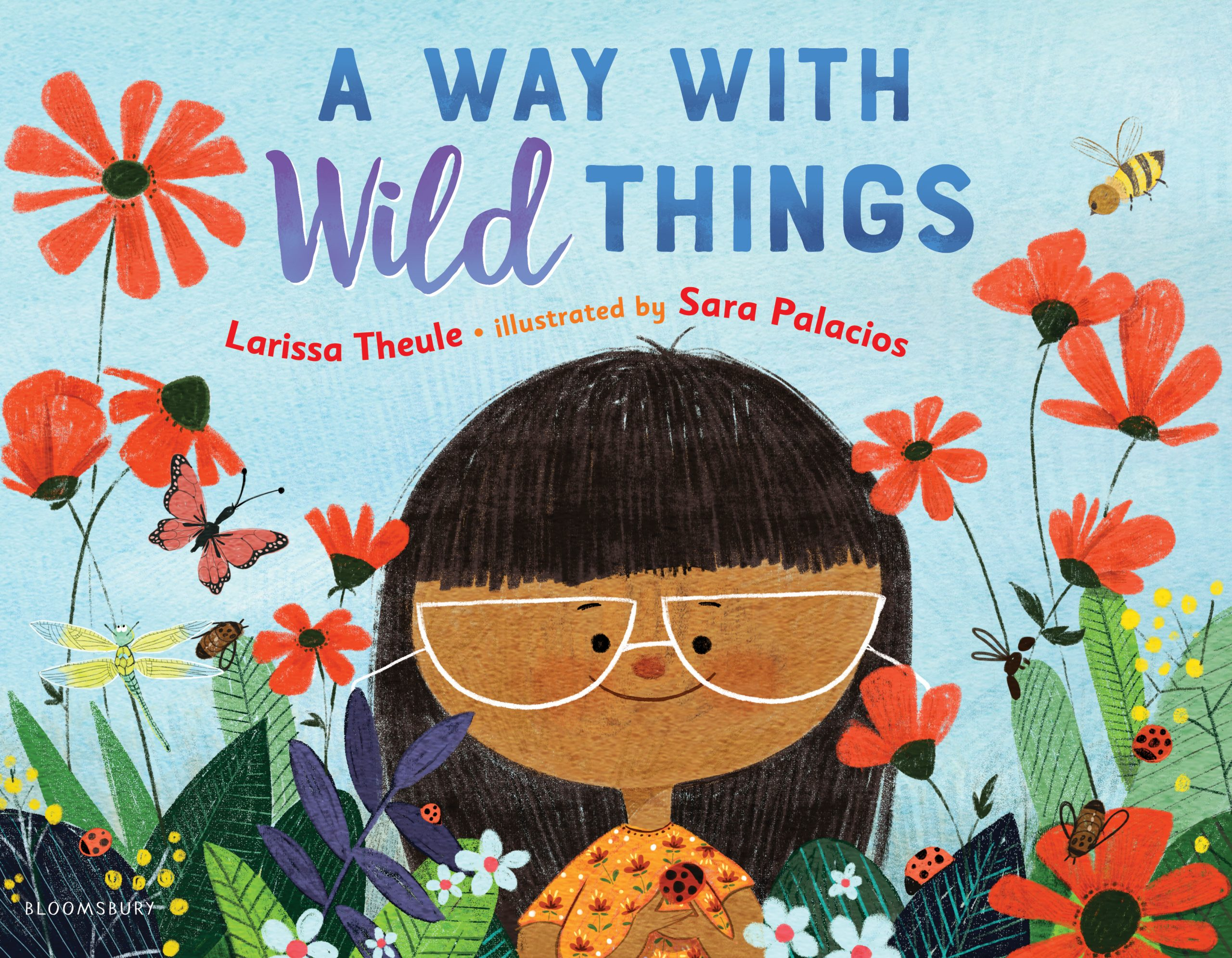 A Way with Wild Things by Larissa Theule, illustrated by Sara Palacios