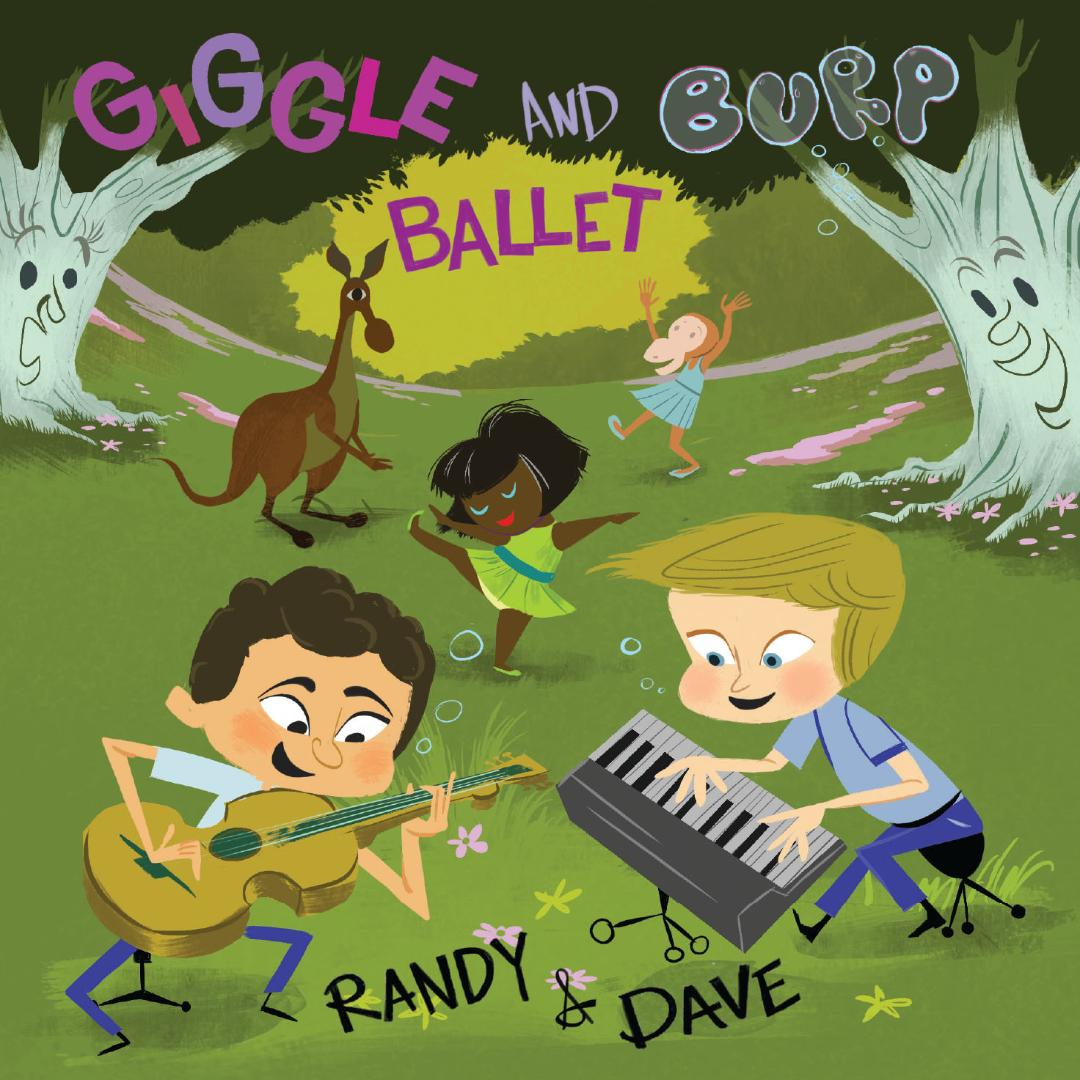 Giggle and Burp Ballet by Randy & Dave