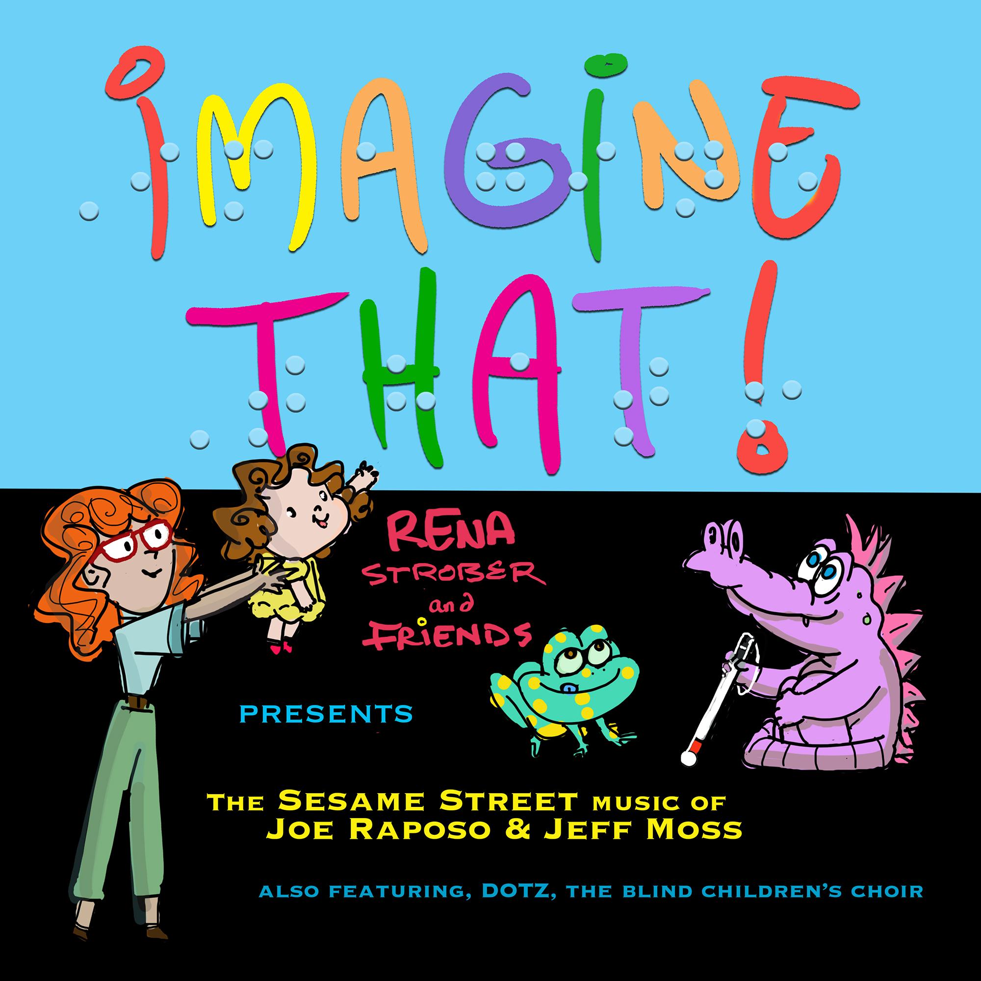 Imagine That! The Sesame Street music of Joe Raposo & Jeff Moss
