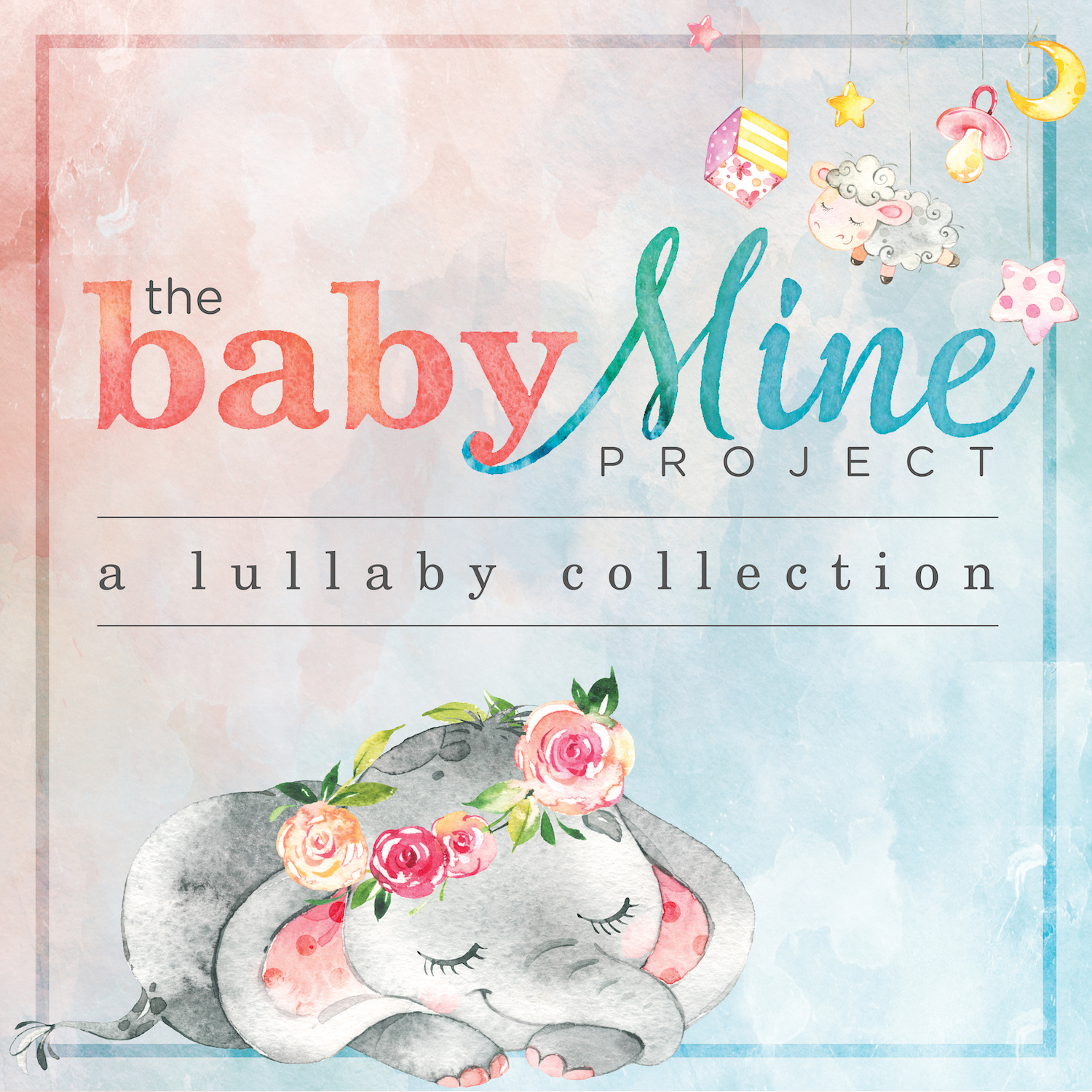 The Baby Mine Project: A Lullaby Collection